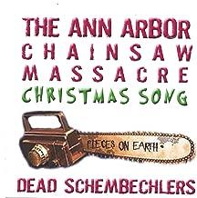The Ann Arbor Chainsaw Massacre Christmas Song