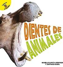 Plantas, animales y personas (Plants, Animals, and People) Dientes de animales: Animal Teeth (Spanish Edition)