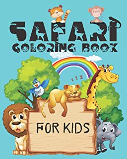 Safari Coloring Book For Kids: Kids animal coloring with tiger,leopard,monkey, fun filled africa safari life for kids 3-5 ...