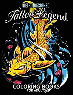 Tattoo Legend Coloring Book for Adults: Retro Design Coloring Pages for Stress Relieving