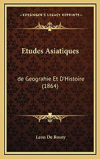 Etudes Asiatiques: de Geograhie Et D'Histoire (1864)