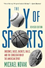 Joy of Sports, Revised: Endzones, Bases, Baskets, Balls, and the Consecration of the American Spirit