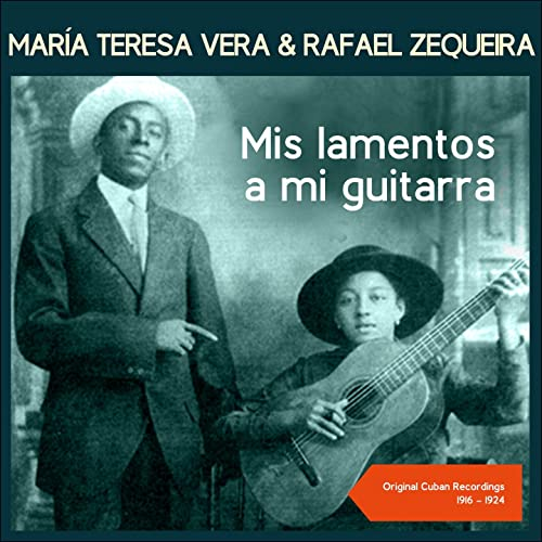 Mis Lamentos A Mi Guitarra de María Teresa Vera & Rafael Zequeira ...