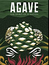 Agave: The Spirit Of A Nation