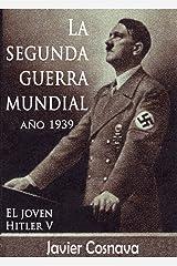 LA SEGUNDA GUERRA MUNDIAL, AÑO 1939 (WW2) (Spanish Edition) Kindle Edition