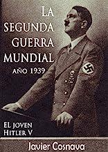 LA SEGUNDA GUERRA MUNDIAL, AÑO 1939 (WW2)