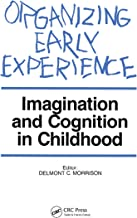 Organizing Early Experience: Imagination and Cognition in Childhood
