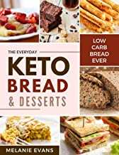 Keto Bread and Desserts: Less than 5 g net carb recipes from bagel loaves, cheesy bread to cream donut cake (The Keto Drea...