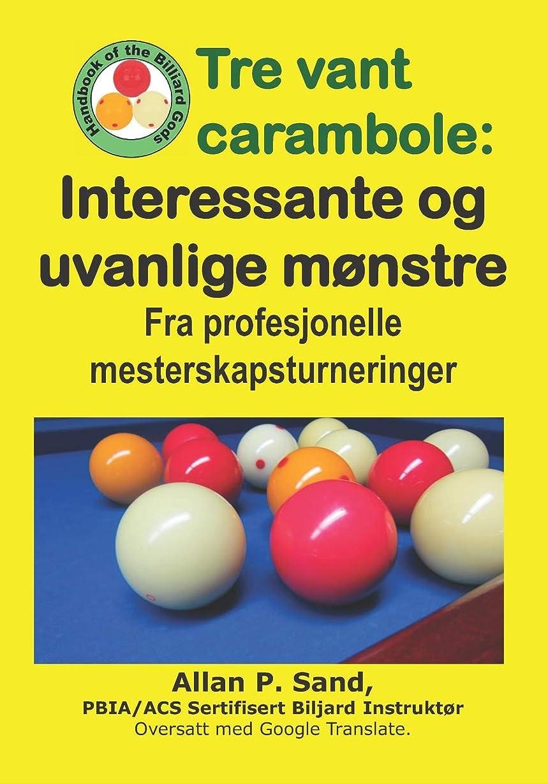 大破教えて論争Tre vant carambole - Interessante og  uvanlige m?nstre: Fra profesjonelle mesterskapsturneringer