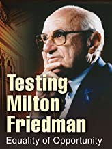 Testing Milton Friedman - Equality of Opportunity (1 of 3)