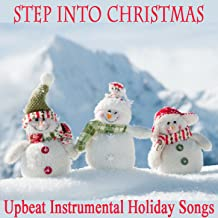 Step into Christmas: Upbeat Instrumental Holiday Songs
