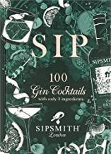 Sipsmith: Gin Made Simple: 100 cocktails with just three ingredients