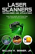 LASER SCANNERS: TECHNOLOGIES AND APPLICATIONS: How they work, and how they can work for your product
