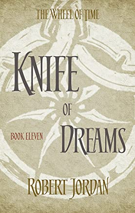 Knife Of Dreams: Book 11 of the Wheel of Time