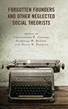 Forgotten Founders and Other Neglected Social Theorists