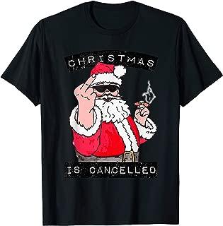 CHRISTMAS IS CANCELLED - xmas santa funny festive T-Shirt