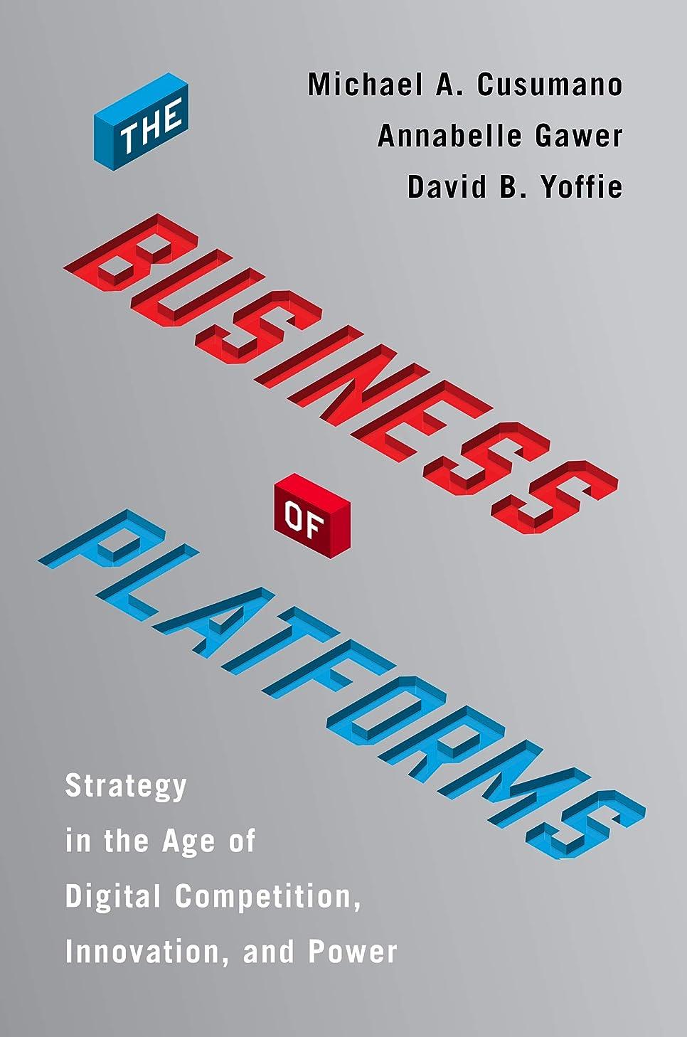 彼買う警告するThe Business of Platforms: Strategy in the Age of Digital Competition, Innovation, and Power (English Edition)