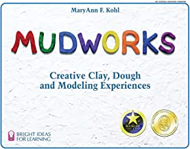 Mudworks: Creative Clay, Dough, and Modeling Experiences (Bright Ideas for Learning Book 2) (English Edition)