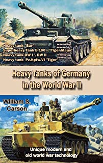 Heavy Tanks of Germany in the World War II: Unique modern and old world war technology