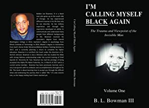 I'm Calling Myself Black Again: The Trauma and Viewpoint of the Invisible Man