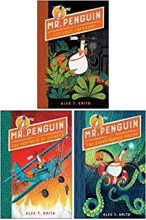 Mr Penguin Series 3 Books Collection Set By Alex T. Smith (Mr Penguin and the Lost Treasure, Mr Penguin and the Fortress o...