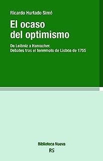 EL OCASO DEL OPTIMISMO. DE LEIBNIZ A HAMACHER. DEBATES TRAS EL TERREMOTO DE LISBOA (RAZON Y SOCIEDAD nº 140) (Spanish Edit...