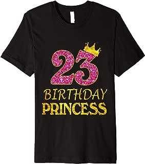 23 Years Old Birthday Princess Girl Shirt 23rd Birthday Pink