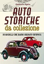 Auto storiche da collezione (Italian Edition)