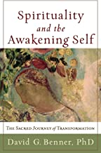 Spirituality and the Awakening Self: The Sacred Journey of Transformation