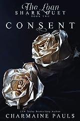 Consent: An Adrenaline-Filled Dark Romantic Crime Thriller (The Loan Shark Duet: A Dark Mafia Romance Book 2) Kindle Edition