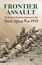 Frontier Assault: The North Staffordshire Regiment in the Third Afghan War 1919