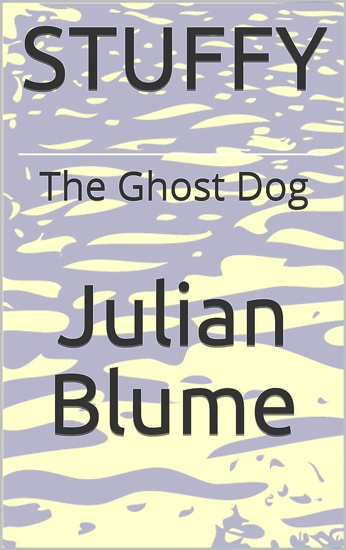 資本センブランスびっくりするSTUFFY: The Ghost Dog (English Edition)