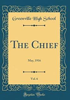 The Chief, Vol. 6: May, 1916 (Classic Reprint)