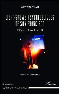 Light-shows psychédéliques de San Francisco: LSD, art & rock'n'roll (French Edition)