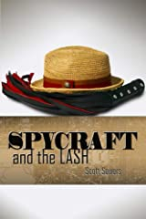 Spycraft and the Lash: (A Love Story) Kindle Edition