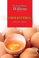 Cholestérol : Utile ou nocif ? Format Kindle