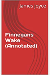 Finnegans Wake (Annotated) (English Edition) eBook Kindle