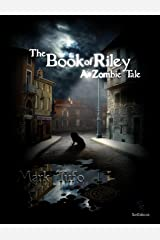 The Book Of Riley A Zombie Tale Kindle Edition
