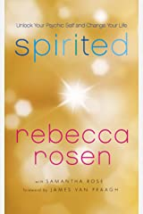 Spirited: Unlock Your Psychic Self and Change Your Life Kindle Edition