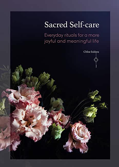 Sacred Self-care: Everyday rituals for a more joyful and meaningful life (English Edition)