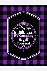 The Official RV Camping Journal – Workbook Logbook Trip Planner Notebook- Record Your Family Trips and Adventures with Checklists, Campground Reviews, ... More.: In LARGE Print. Makes A Great Gift! Paperback