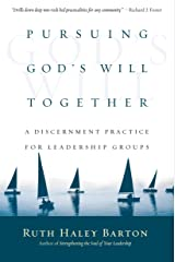 Pursuing God's Will Together: A Discernment Practice for Leadership Groups (Transforming Resources) Kindle Edition