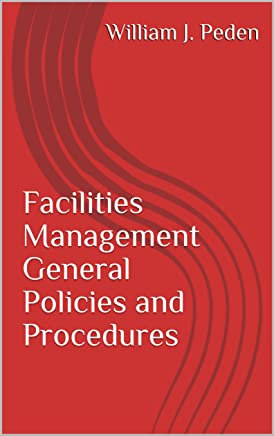 Facilities Management General Policies and Procedures (F. M. Policies & Procedures)