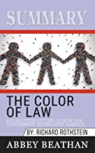 Summary of The Color of Law: A Forgotten History of How Our Government Segregated America by Richard Rothstein