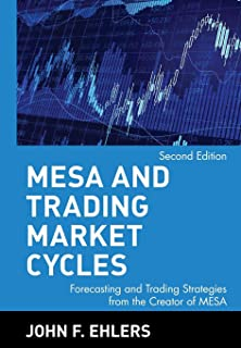 MESA and Trading Market Cycles: Forecasting and Trading Strategies from the Creator of Mesa (Wiley Trading)