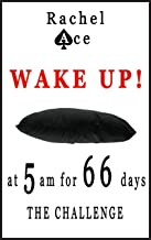 WAKE UP! At 5am for 66 days – The Challenge!