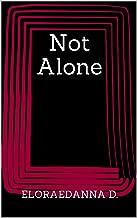 Not Alone: Siempre voy a estar cuando me necesites (Spanish Edition)
