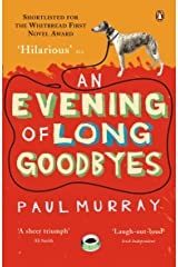 An Evening of Long Goodbyes Kindle Edition