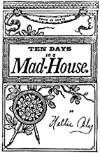 Ten Days in a Mad-House (Illustrated)