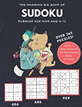 The Amazing Big Book of Sudoku Puzzles for Kids age 6-12: Over 365 Puzzles Pick a Puzzle A Day | From A Beginner to an Advanced Level in Days